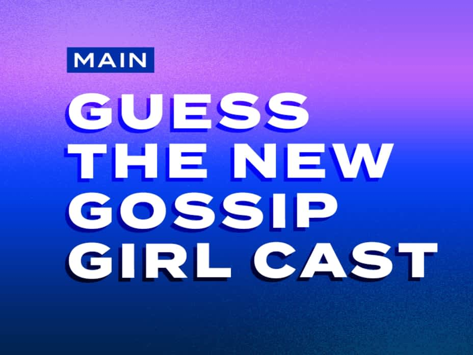 Can You Guess the Names of the New Characters on the Gossip Girl Reboot?