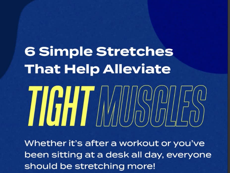 6 Simple Stretches That Help Alleviate Tight Muscles